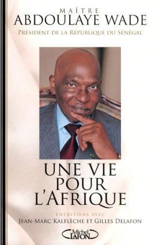 Une vie pour l'Afrique de Abdoulaye Wade