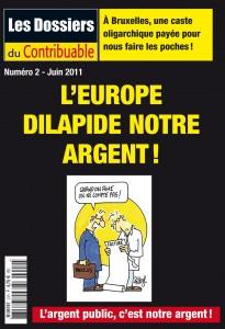 Les Dossiers du Contribuable n°2, L'Europe dilapide notre argent!
